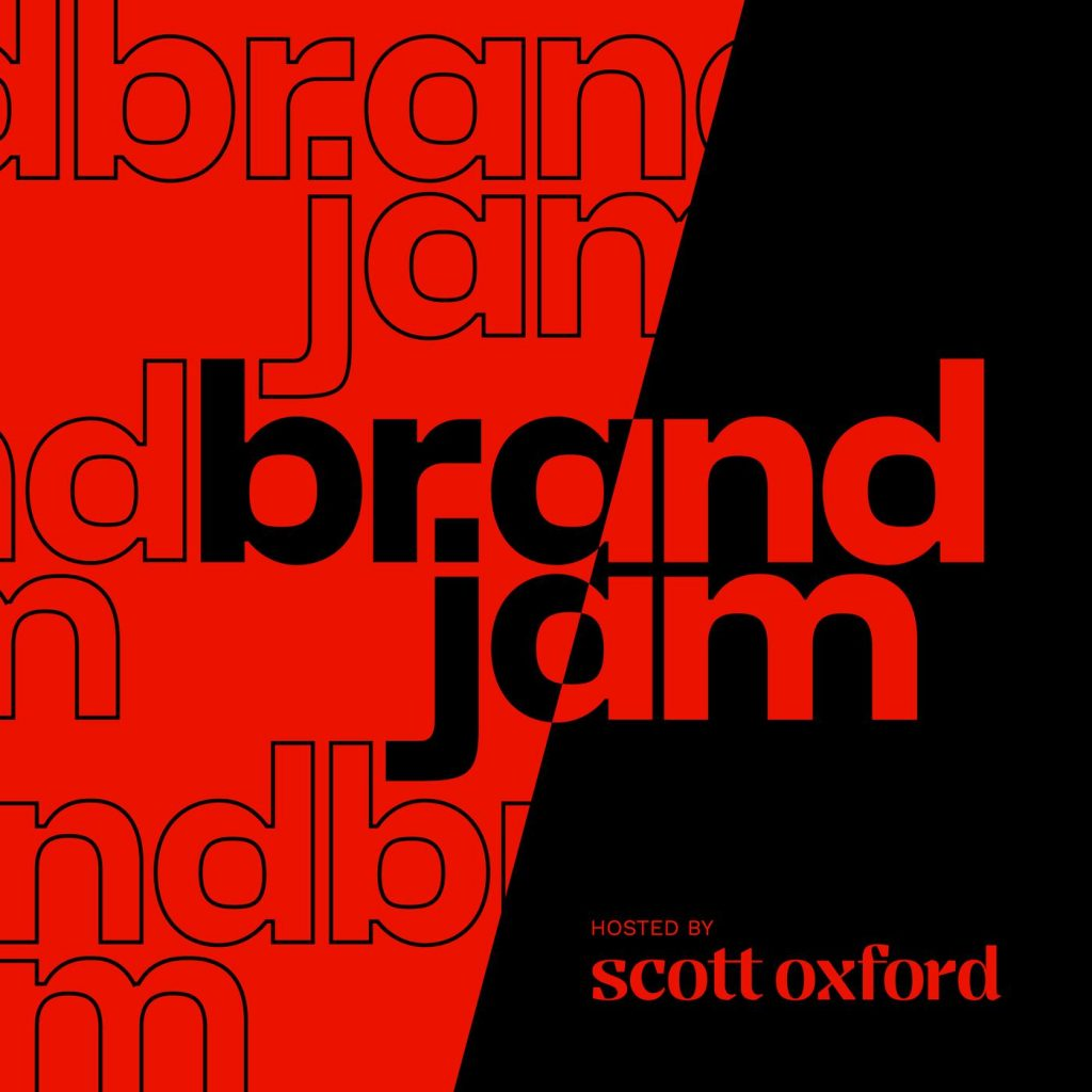 Podcast cover art from BrandJam hosted by Scott Oxford